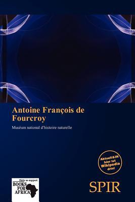 Antoine Fran OIS de Fourcroy written by Antigone Fernande
