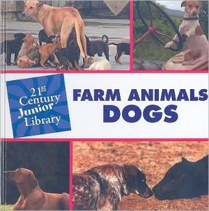 Farm Animals: Dogs book written by Cecilia Minden