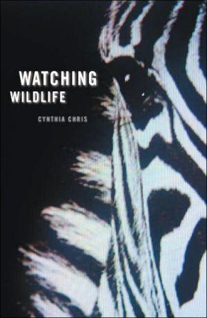 Watching Wildlife book written by Cynthia Chris