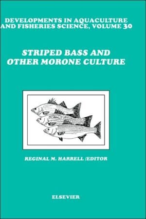 Striped Bass Culture Dafs30 H, Vol. 30 book written by R.M. Harrell