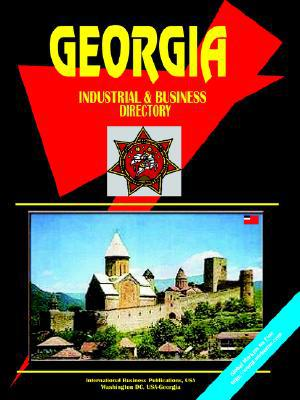 Georgia (Republic) Industrial And Business Directory book written by Usa Ibp