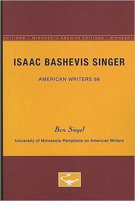 Isaac Bashevis Singer written by Ben Siegel