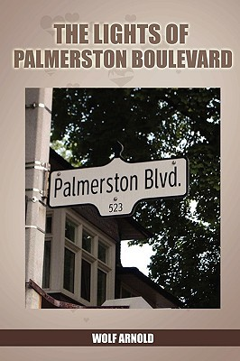 The Lights of Palmerston Boulevard written by Arnold, Wolf