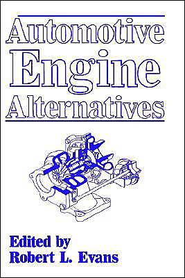 Automotive Engine Alternatives book written by Robert L. Evans