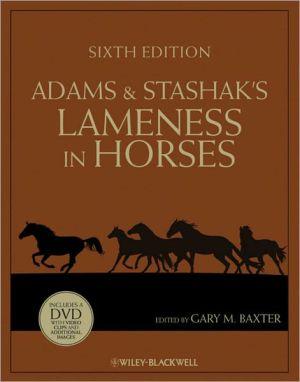 Adams and Stashak's Lameness in Horses book written by Gary M. Baxter