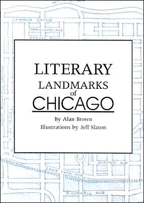 Literary Landmarks of Chicago (Series) written by Alan Brown