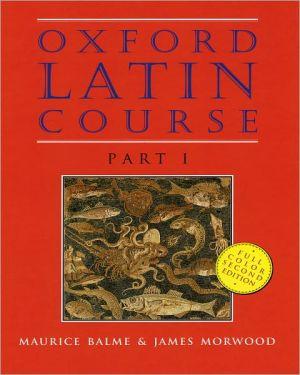 Oxford Latin Course, Vol. 1 book written by Maurice Balme