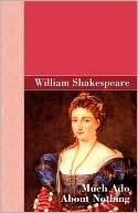 Much Ado About Nothing book written by William Shakespeare