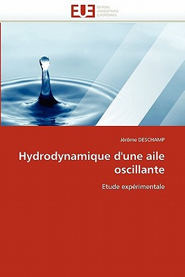 Hydrodynamique D'Une Aile Oscillante written by Jerome Deschamp