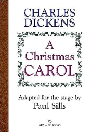 A Christmas Carol: Adapted for the Stage book written by Paul Sills