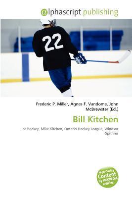 Bill Kitchen written by Frederic P. Miller