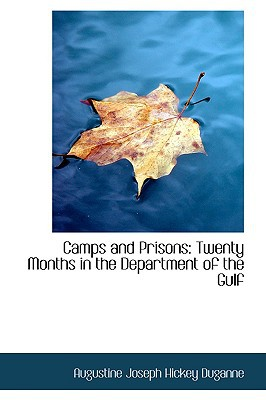 Camps and Prisons: Twenty Months in the Department of the Gulf book written by Joseph Hickey Duganne, Augustine