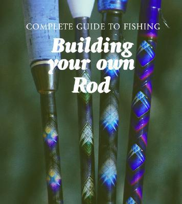 Building Your Own Rod book written by Bo Wessman