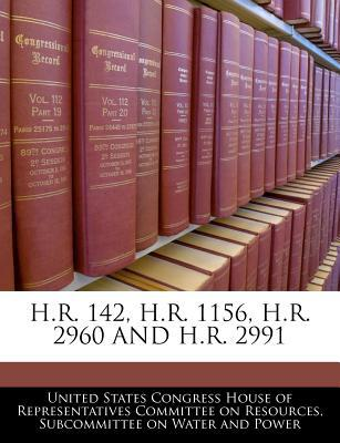 H.R. 142, H.R. 1156, H.R. 2960 and H.R. 2991 written by United States Congress House of Represen