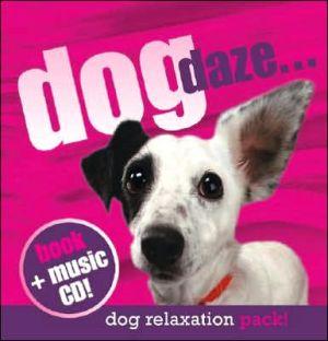 Dog Daze: Relaxation Pack with CD book written by Hiroki Sakaguchi