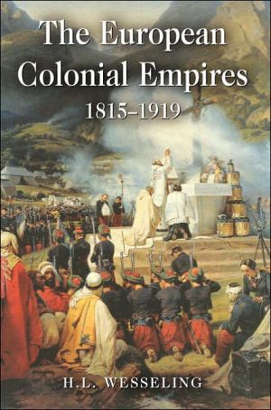 The European Empires: The Continental Powers and the Overseas World 1815-1919 book written by H.L. Wesseling