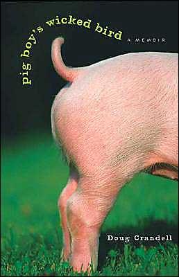Pig Boy's Wicked Bird book written by Doug Crandell