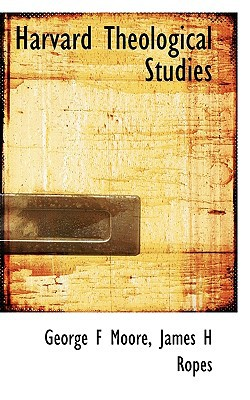 Harvard Theological Studies book written by Moore, George F. , Ropes, James H.