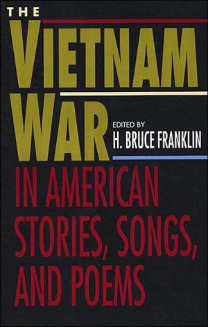The Vietnam War in American Stories, Songs, and Poems written by H. Bruce Franklin