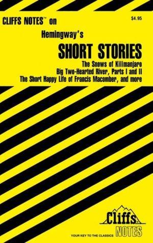 CliffsNotes Hemingway's Short Stories book written by James L. Roberts