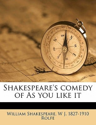 Shakespeare's Comedy of as You Like It book written by Shakespeare, William , Rolfe, W. J. 1827