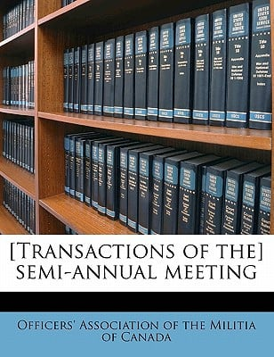 [Transactions of The] Semi-Annual Meeting written by Officers' Association of the Militia of