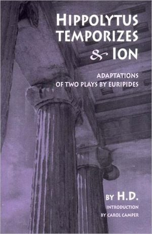 Hippolytus Temporizes and Ion: Adaptations from Euripides book written by H D.