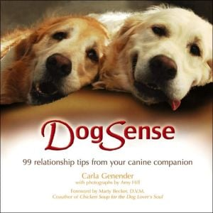 Dog Sense: 99 Relationship Tips from Your Canine Companion book written by Carla Genender