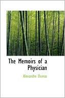 The Memoirs Of A Physician book written by Alexandre Dumas
