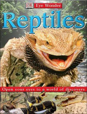 Reptiles (Eye Wonder Series) book written by DK Publishing