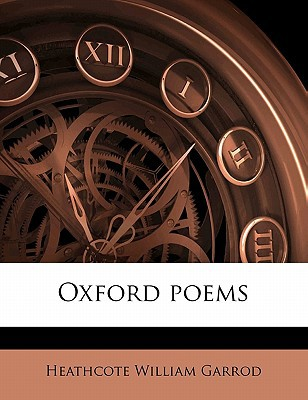 Oxford Poems book written by Garrod, Heathcote William