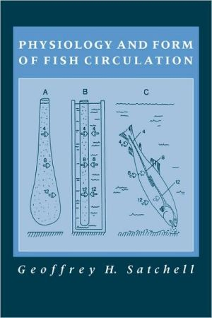 Physiology and Form of Fish Circulation book written by Geoffrey H. Satchell