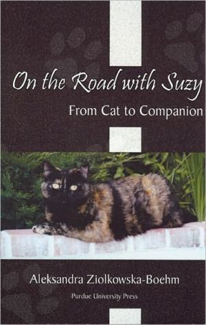 On the Road with Suzy: From Cat to Companion book written by Aleksandra Ziolkowska-Boehm