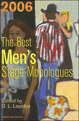 The Best Men's Stage Monologues of 2006 book written by D. L. Lepidus