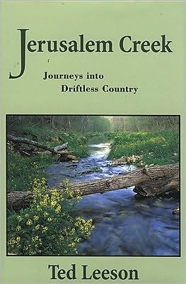 Jerusalem Creek : Journeys into Driftless Country book written by Ted Leeson