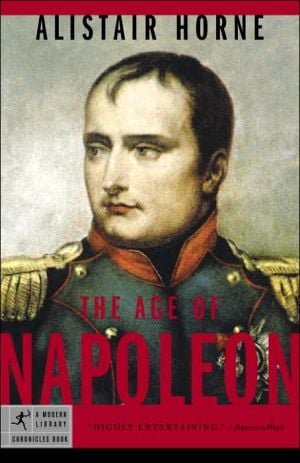 The Age of Napoleon book written by Alistair Horne