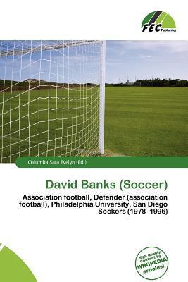 David Banks (Soccer) written by Columba Sara Evelyn