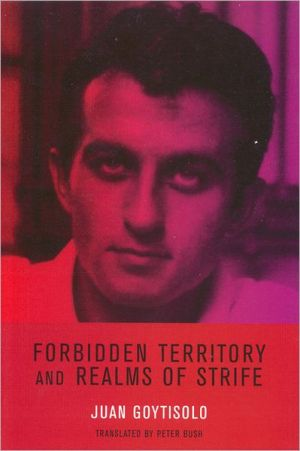 Forbidden Territory and Realms of Strife: The Memoirs of Juan Goytisolo book written by Juan Goytisolo
