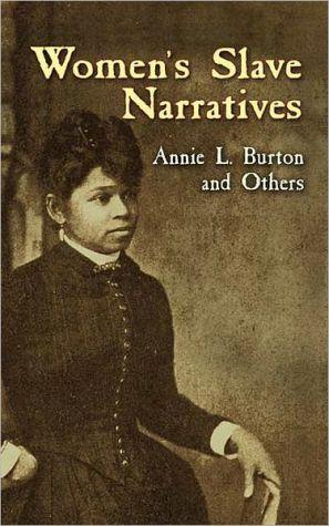 Women's Slave Narratives book written by Annie L. Burton