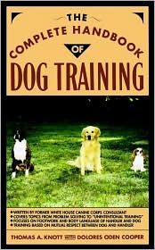 The Complete Handbook of Dog Training book written by Thomas A. Knott
