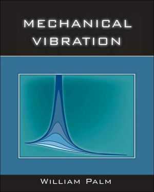 Mechanical Vibrations book written by William J. Palm