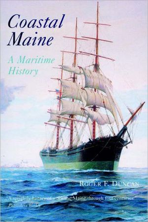Coastal Maine: A Maritime History book written by Roger F. Duncan
