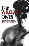 Wildest Ones: Hot Biker Tales book written by M. Christian