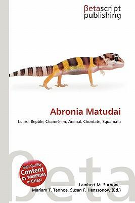 Abronia Matudai written by Lambert M. Surhone