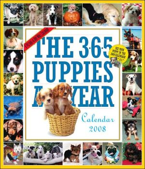 The 365 Puppies-a-year 2008 Calendar: A-picture-a-day book written by Workman Publishing Company