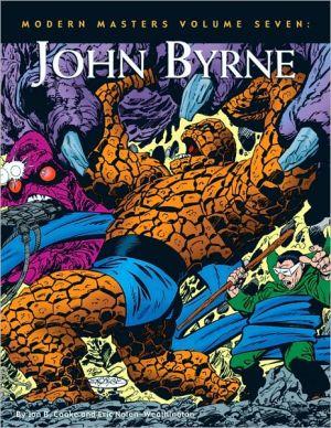 Modern Masters, Volume 7: John Byrne book written by John Byrne