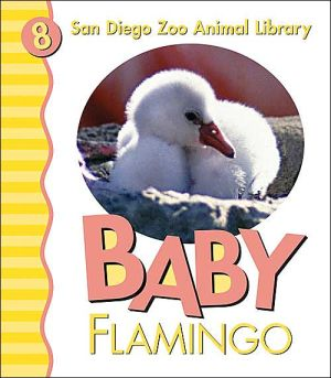 Baby Flamingo (San Diego Zoo Animal Library Series), Vol. 8 book written by Patricia Pingry