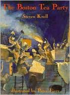 The Boston Tea Party book written by Steven Kroll