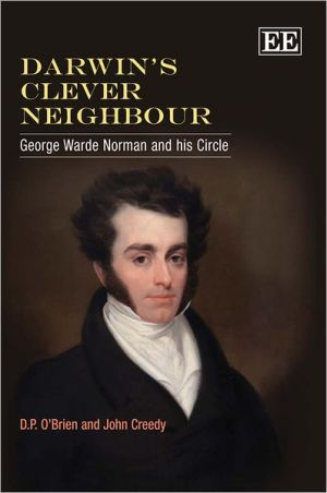 Darwin's Clever Neighbour: George Warde Norman and His Circle book written by D. P. O'Brien