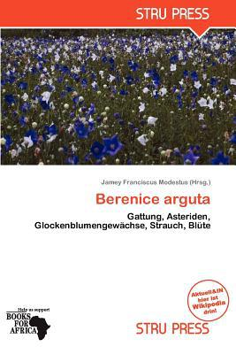 Berenice Arguta written by Jamey Franciscus Modestus